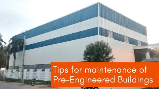 Tips for Maintenance of Pre-Engineered Buildings (PEBs)